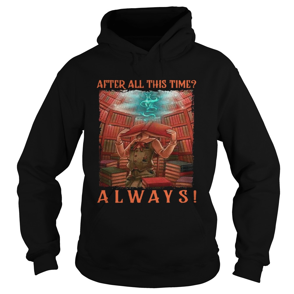 After All This Time Always Library Hoodie