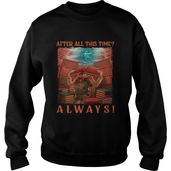 After All This Time Always Library  Sweatshirt