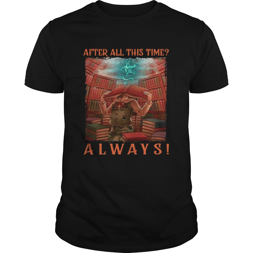 After All This Time Always Library Unisex