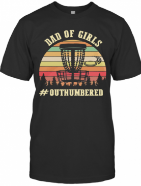 Attractive Dad Of Girls Outnumbered Vintage T-Shirt