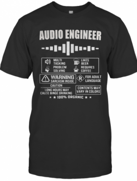 Audio Engineer Warning Sarcasm Inside Contents May Vary In Colors 100% Organic T-Shirt