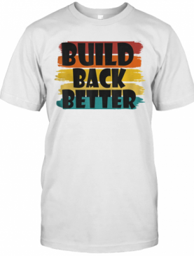 Build Back Better America Our Country – Bidden Harris 2020 T-Shirt