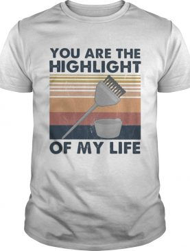 Hairdresser You are the highlight of my life vintage retro shirt
