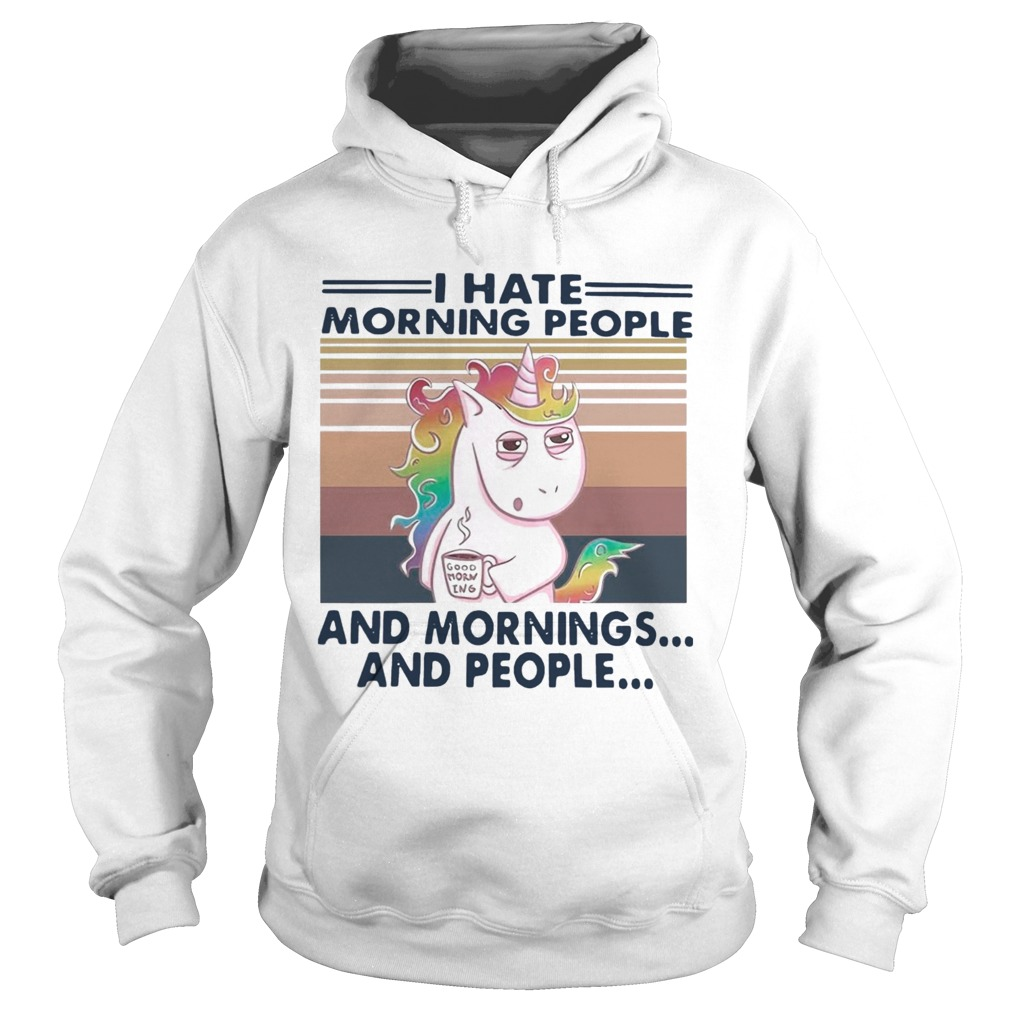 I Hate Morning People And Mornings And People Vintage Hoodie
