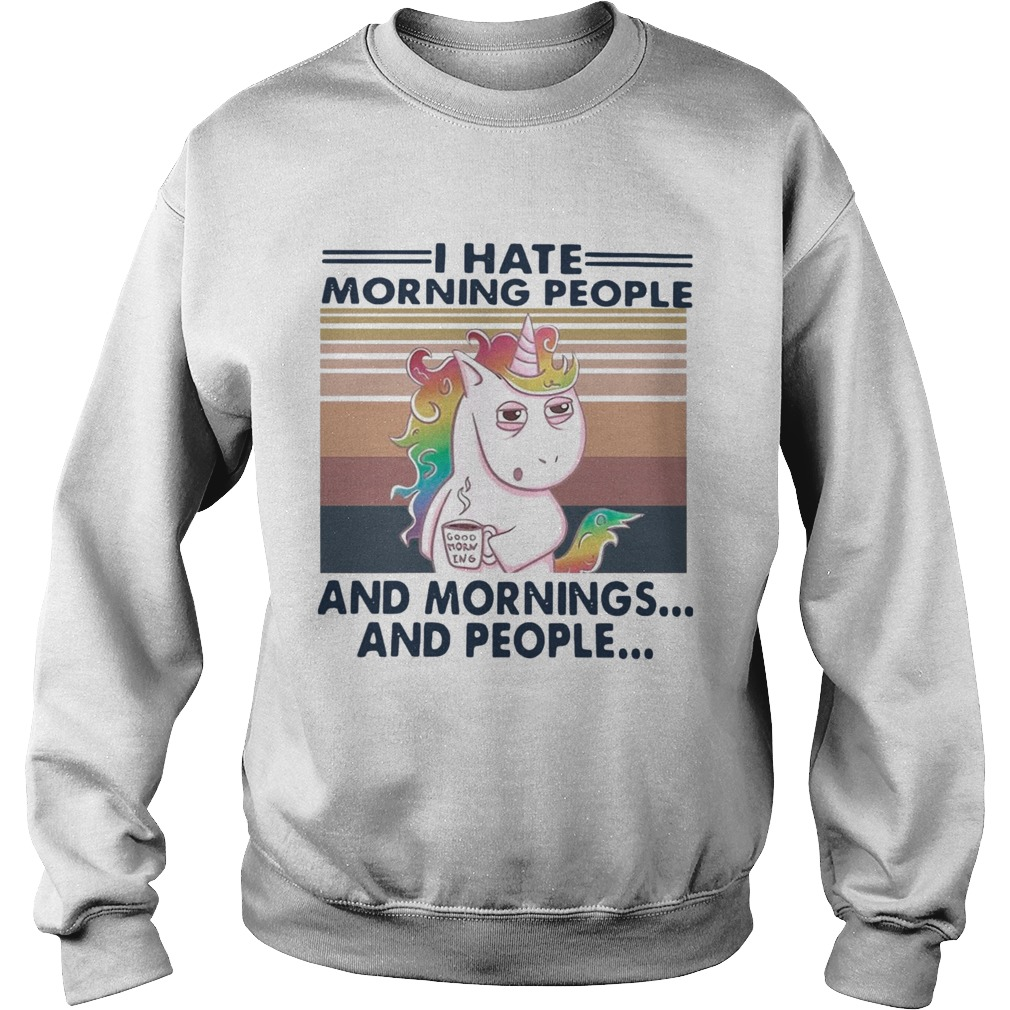 I Hate Morning People And Mornings And People Vintage Sweatshirt