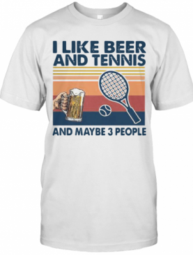 I Like Beer And Tennis Maybe 3 People Vintage T-Shirt