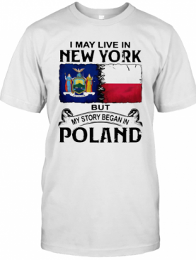 I May Live In NEW YORK But My Story Began In POLAND Halloween T-Shirt
