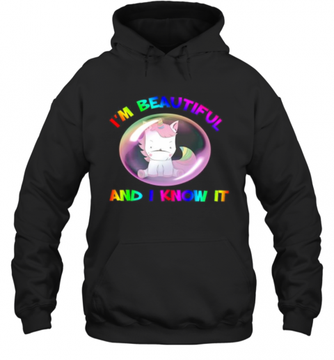 Lgbt Unicorn I'M Beautiful And I Know It T-Shirt Unisex Hoodie