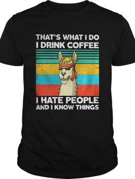 Llama Thats what I do I drink coffee I hate people and I know things Vintage retro shirt