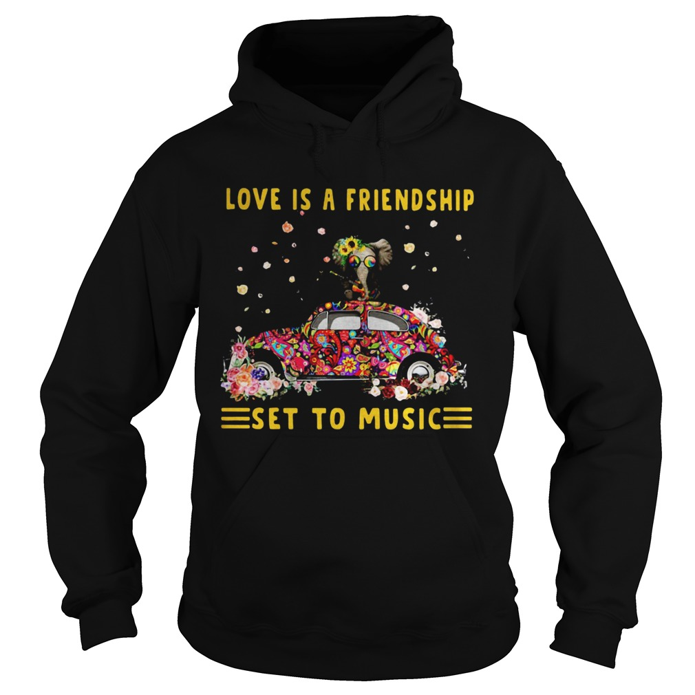 Love Is A Friendship Set To Music Elephant Hippie  Hoodie
