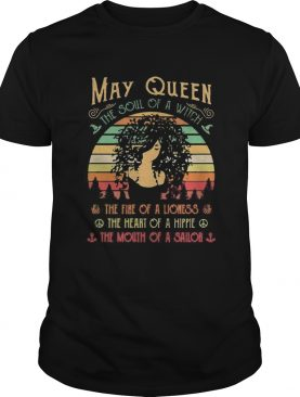 May queen the soul of a witch the fire of a lioness the heart of a hippie the mouth of a sailor vin