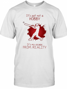 Men Playing Cricket It'S Just Not A Hobby It'S My Escape From Reality Color T-Shirt