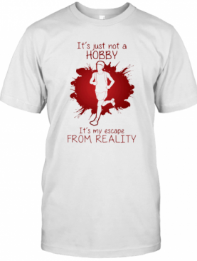 Men Playing Running It'S Just Not A Hobby It'S My Escape From Reality Color T-Shirt