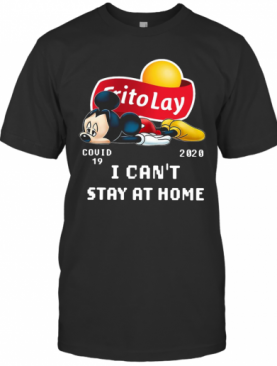 Mickey Mouse Frito Lay Covid 19 2020 I Can'T Stay At Home T-Shirt