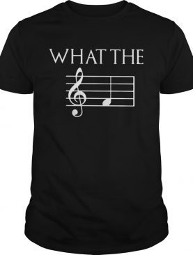 Musicians Lover What The shirt