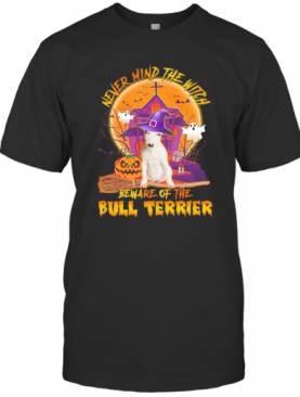 Never Mind The Witch Beware Of The Bull Terrier Halloween Moon T-Shirt