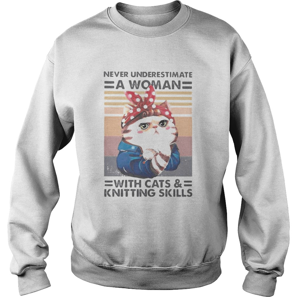 Never underestimate a woman with cats and knitting skills vintage retro  Sweatshirt
