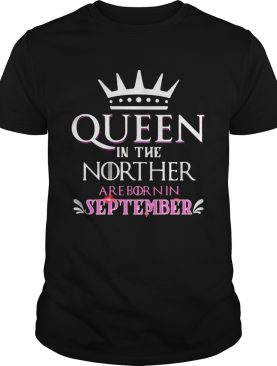 Queen in the norther are born in september shirt
