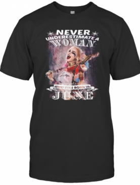 Quinn Never Underestimate A Woman Who Was Born In June T-Shirt
