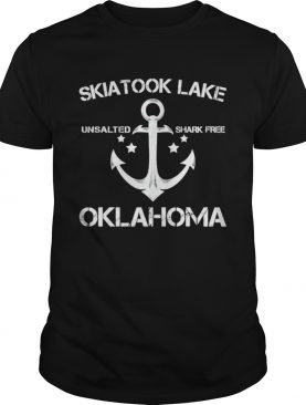 Skiatook Lake Unsalted Shark Free Oklahoma shirt