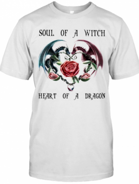 Soul Of A Witch Heart Of A Dragon T-Shirt