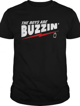 The boys are buzzin shirt