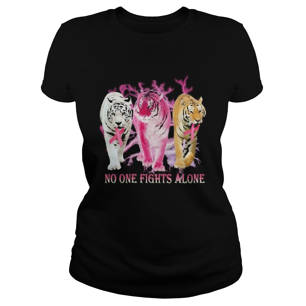 Tigers no one fights alone cancer awareness Classic Ladies