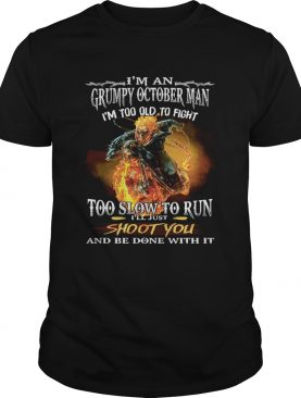 Viking im a grumpy october man im too old to fight too slow to run ill just shoot you and be don