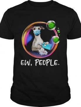 Whippet Safety Bubble Face Mask Ew People shirt
