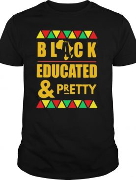 Black educated and pretty shirt