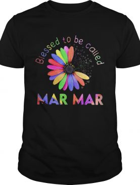 Blessed To Be Called Mar Mar Hippie shirt