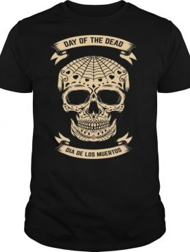 Day Of The Dead Dia De Los Muertos Sugar Skull shirt