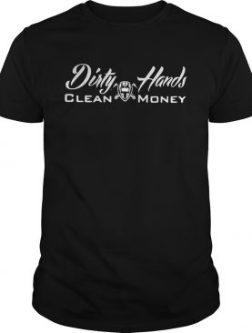 Dirty hands clean money WWelder shirt