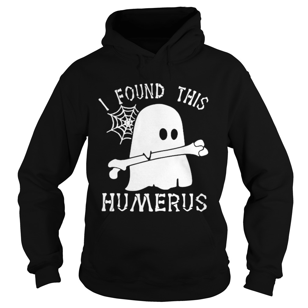 Ghost I found this humerus  Hoodie