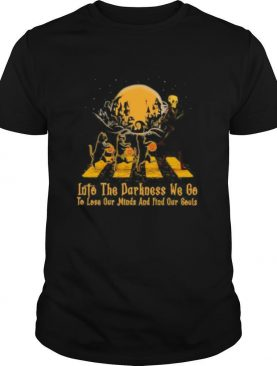 Halloween cat and skeleton into the darkness we go to lose our minds and fund our souls shirt
