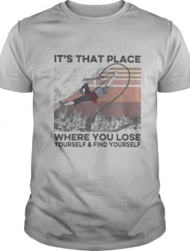 It's that place where you lose yourself and find yourself ladies vintage shirt