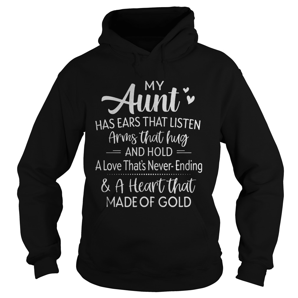 My Aunt Has Ears That Listen Army That Hug And Hold A Love Thats Never Ending And A Heart That Mad Hoodie