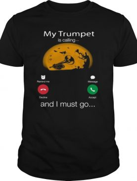 My Trumpet Is Calling And I Must Go Moon Halloween shirt