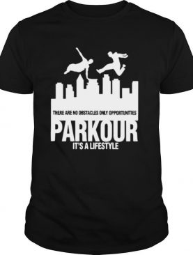 Parkour It's A Lifestyle Military Obstacle Training shirt
