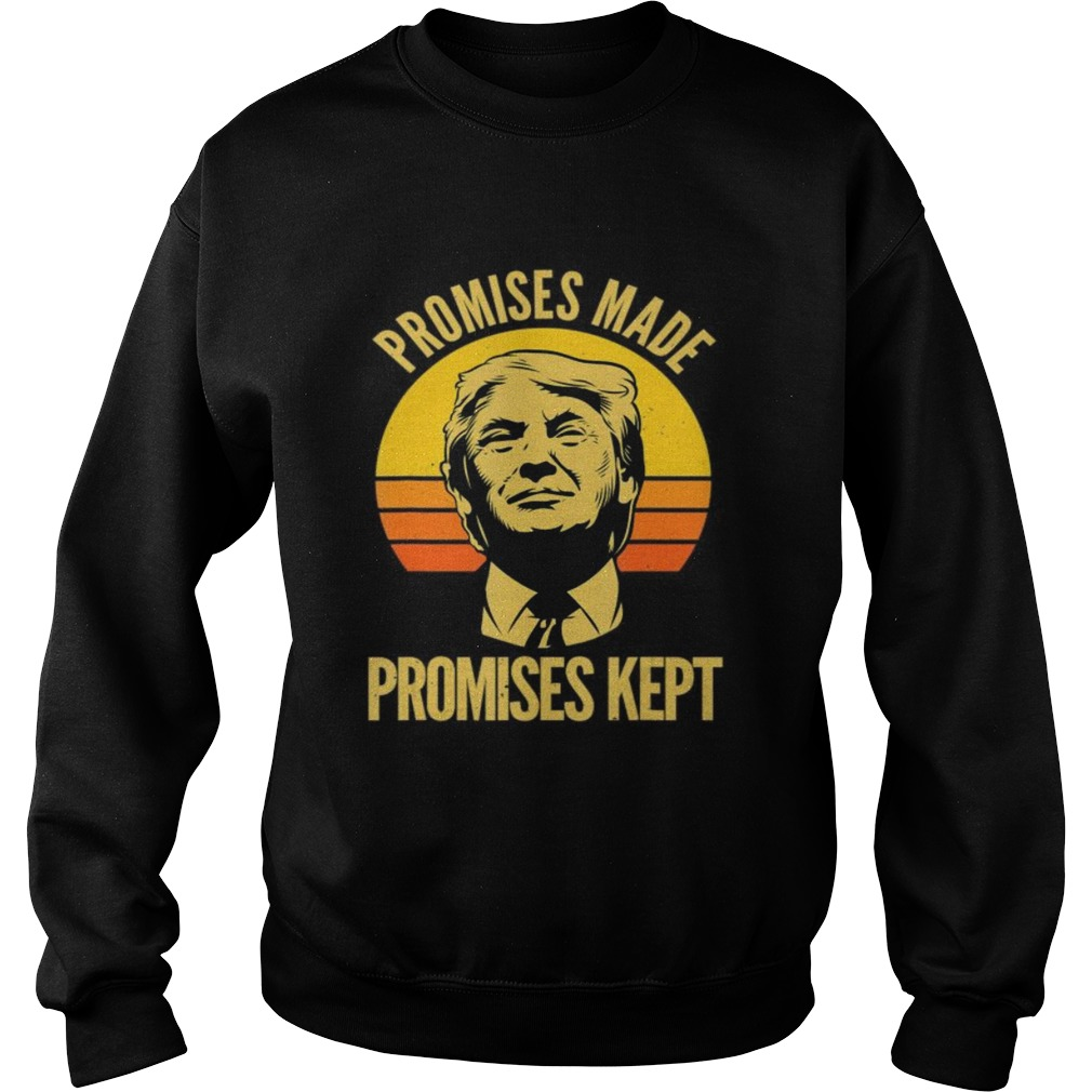 Promises Made Promises Kept Trump 2020 Election MAGA Vote  Sweatshirt