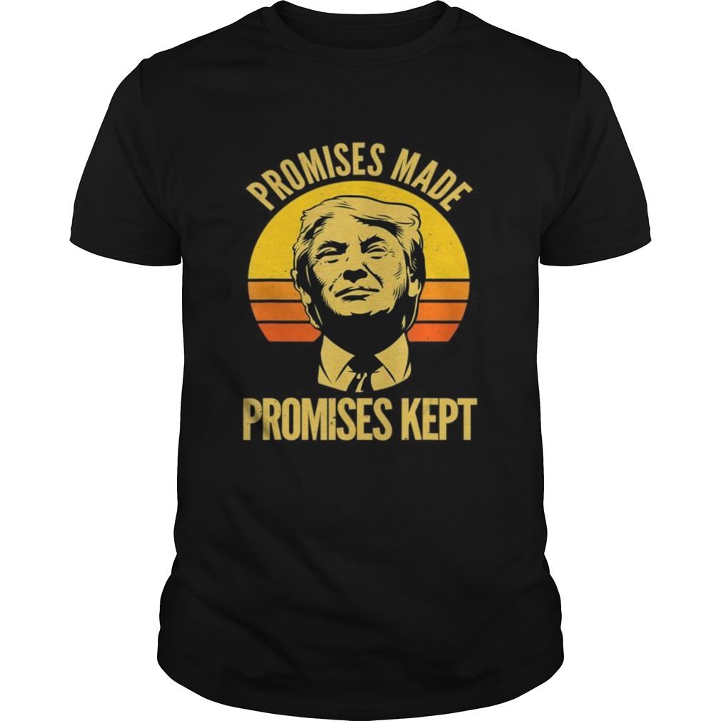 Promises Made Promises Kept Trump 2020 Election MAGA Vote  Unisex