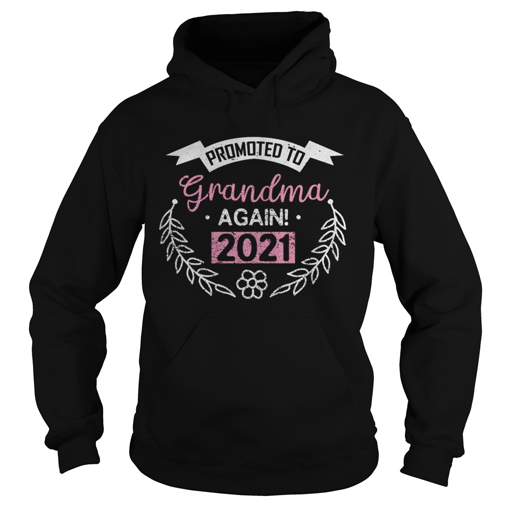 Promoted To Grandma Again 2021 Gift Proud Granny Hoodie