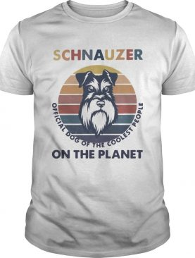 Schnauzer Official Dog Of The Coolest People On The Planet Vintage shirt