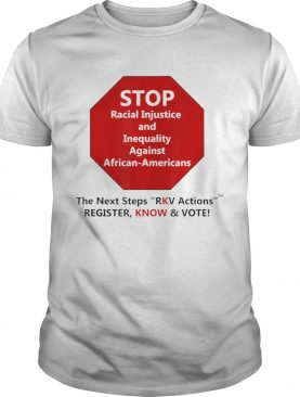 Stop Racial Injustice And Inequality Against African Americans The Next Steps Rkv Actions Register
