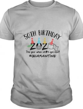 50Th Birthday 2020 The Year When Sht Got Real Quarantine Face Mask And Toilet Paper shirt