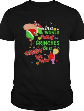 Christmas in a world full of grinches be a cindy lou who shirt