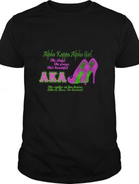 High heels alpha kappa alpha girl she slays she prays she's beautiful aka shirt