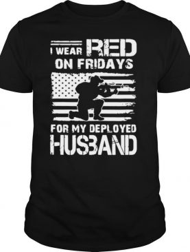 I Wear Red On Friday For My Deployed Husband shirt