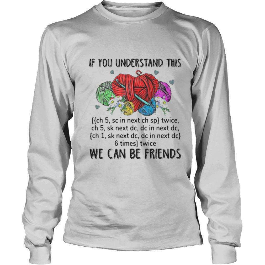 If You Understand This We Can Be Friends shirt