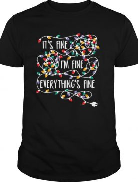 Its Fine Im Fine Everything Is Fine Christmas Lights shirt